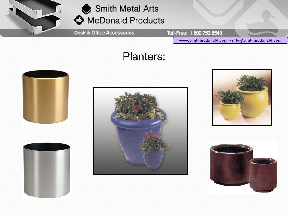 Planters: www.smithmcdonald.comwww.smithmcdonald.com info@smithmcdonald.com info@smithmcdonald.com