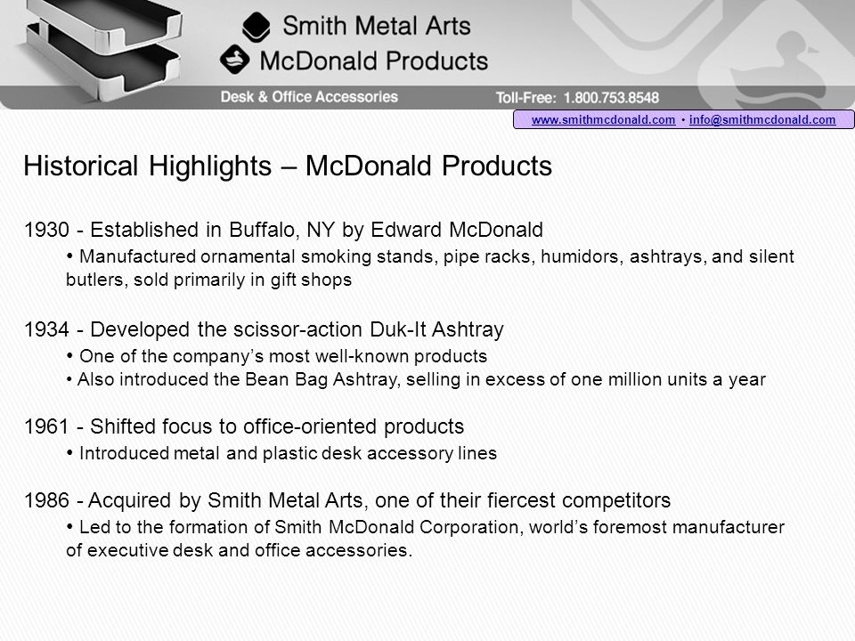 Historical Highlights – McDonald Products 1930 - Established in Buffalo, NY by Edward McDonald Manufactured ornamental smoking stands, pipe racks, hum