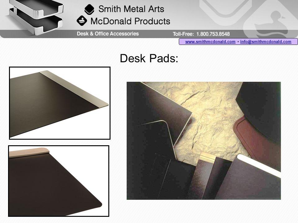 Desk Pads: www.smithmcdonald.comwww.smithmcdonald.com info@smithmcdonald.com info@smithmcdonald.com