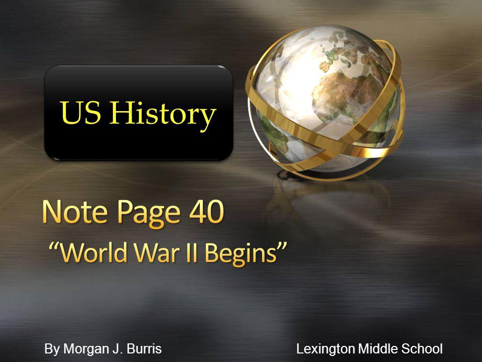By Morgan J. Burris Lexington Middle School US History