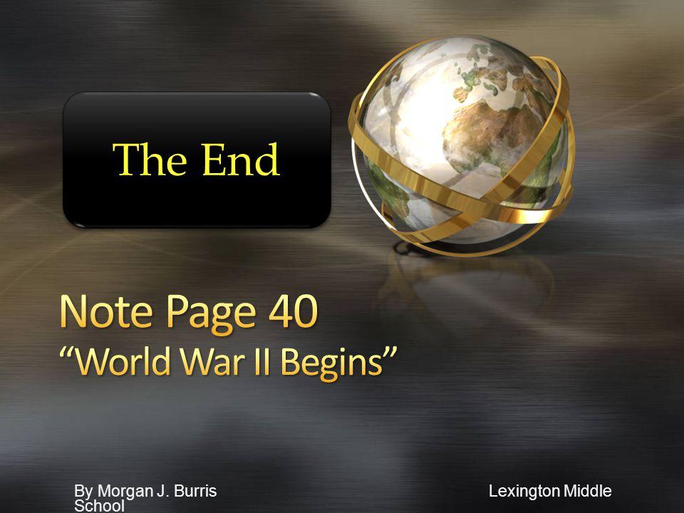 By Morgan J. Burris Lexington Middle School The End