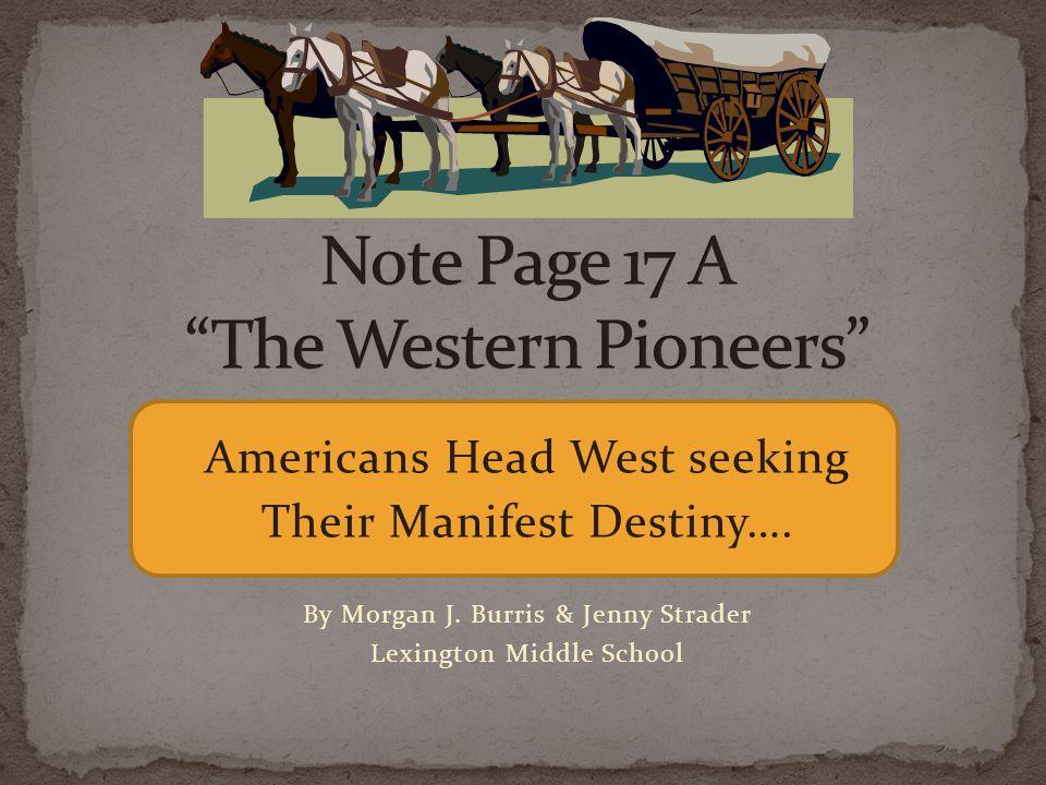 Americans Head West seeking Their Manifest Destiny….