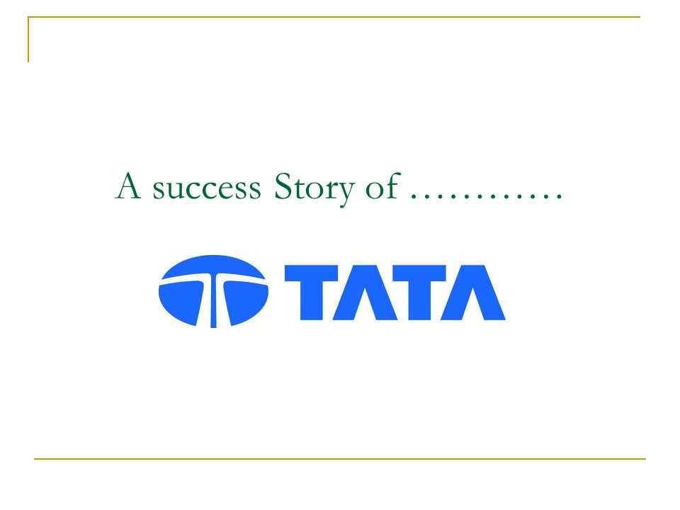 A success Story of …………