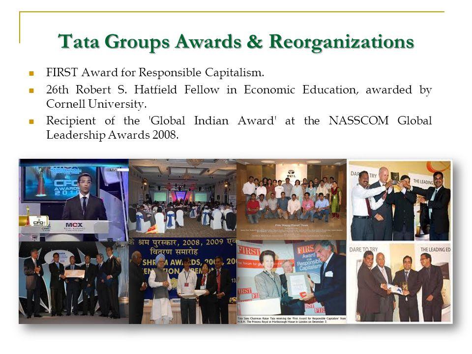 Tata Groups Awards & Reorganizations FIRST Award for Responsible Capitalism.