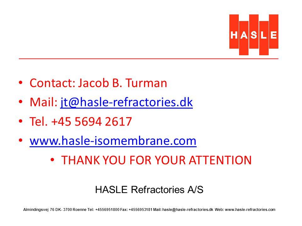 HASLE Refractories A/S Almindingsvej 76 DK- 3700 Roenne Tel: +4556951800 Fax: +4556953181 Mail: hasle@hasle-refractories.dk Web: www.hasle-refractorie