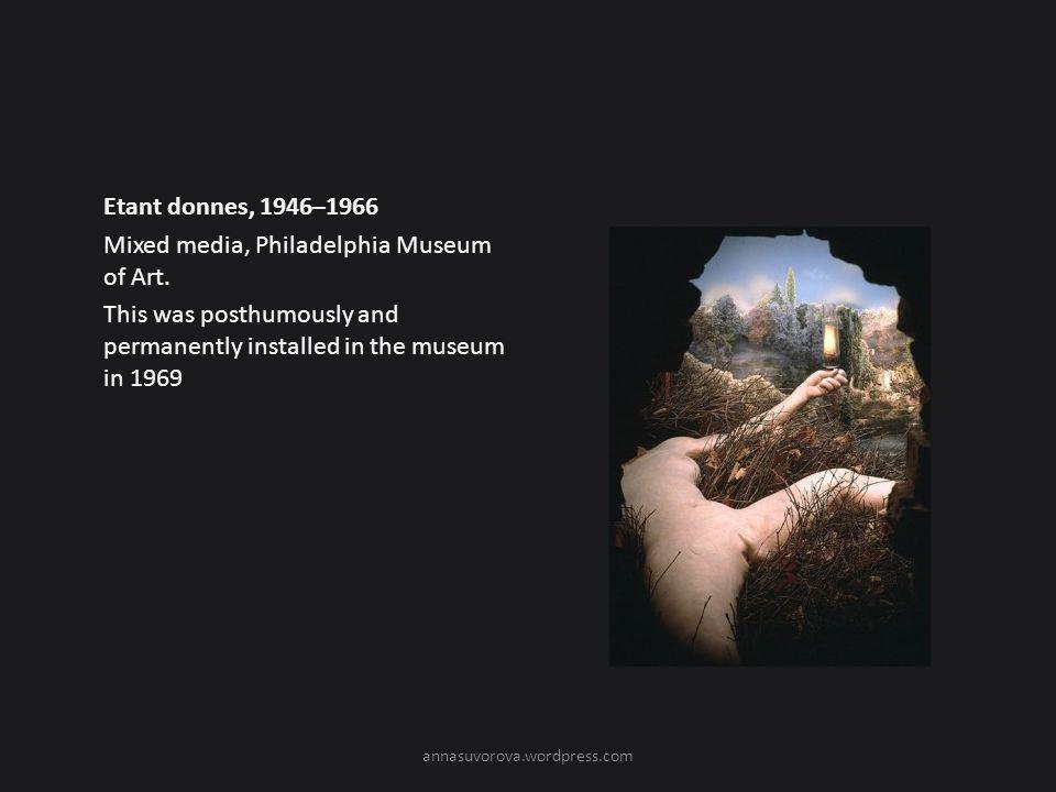 Etant donnes, 1946–1966 Mixed media, Philadelphia Museum of Art.