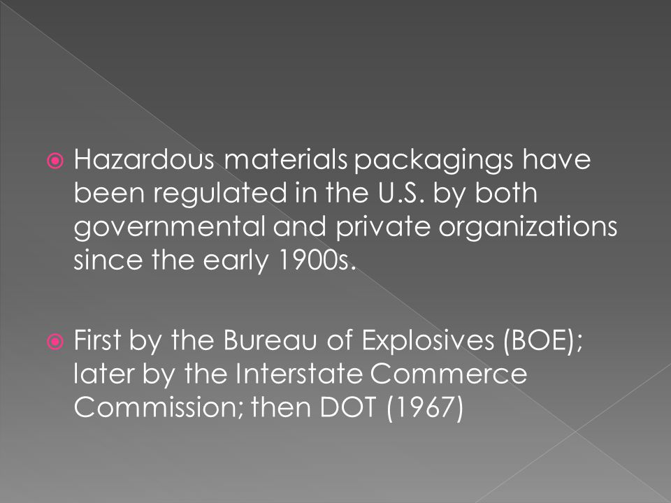 Hazardous materials packagings have been regulated in the U.S.