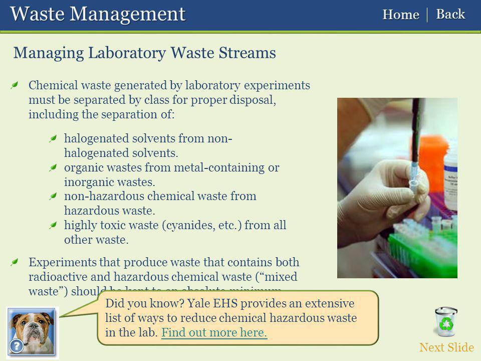 Waste Management Waste Management Managing Laboratory Waste Streams halogenated solvents from non- halogenated solvents.