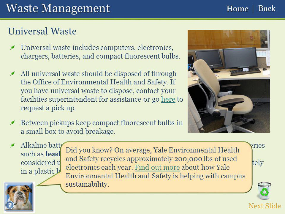 Universal waste includes computers, electronics, chargers, batteries, and compact fluorescent bulbs.