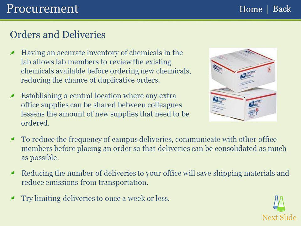 To reduce the frequency of campus deliveries, communicate with other office members before placing an order so that deliveries can be consolidated as much as possible.