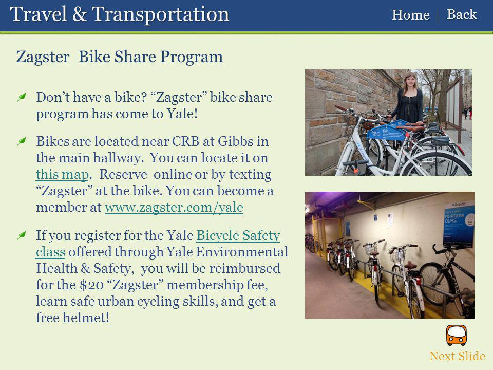 Zagster Bike Share Program Travel & Transportation Travel & Transportation Next Slide Home Home Back Back Dont have a bike.