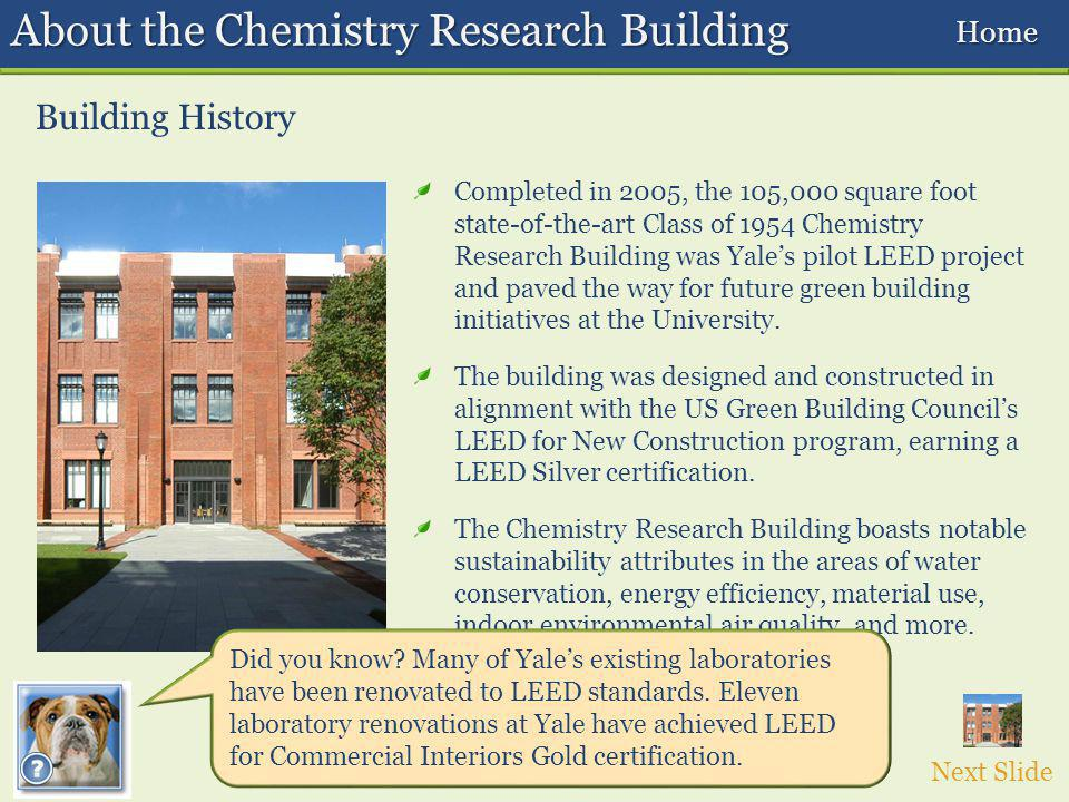 Completed in 2005, the 105,000 square foot state-of-the-art Class of 1954 Chemistry Research Building was Yales pilot LEED project and paved the way for future green building initiatives at the University.