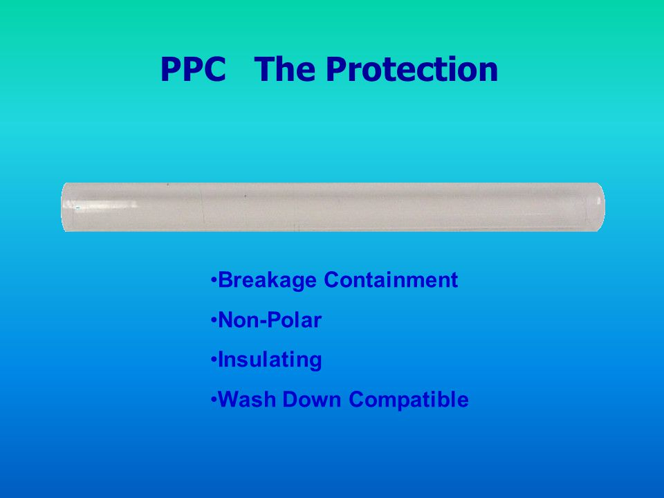 PPC The Protection Breakage Containment Non-Polar Insulating Wash Down Compatible