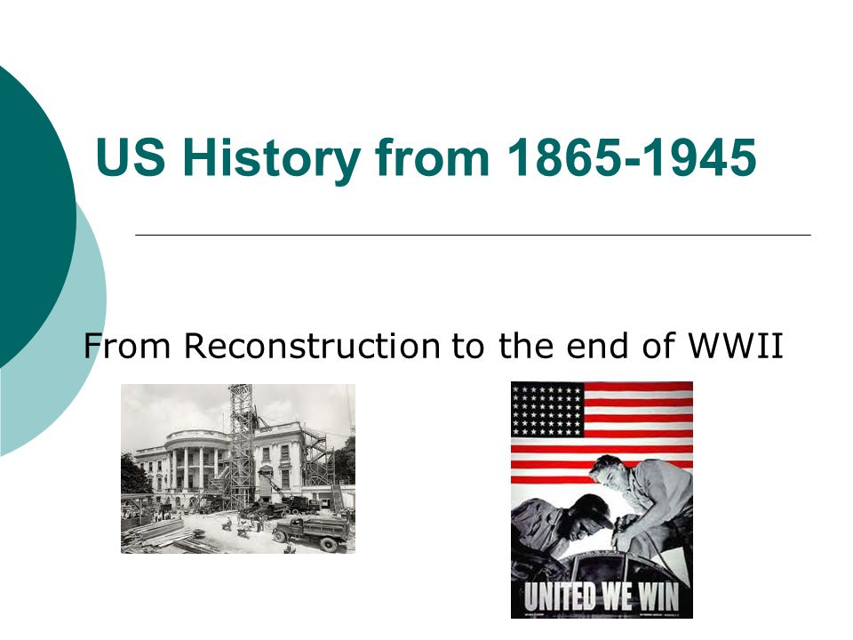 Reconstruction 1865-1877 US focused on abolishing slavery Destroying the Confederacy Passing new Constitutional Amendments Readmit Southern States