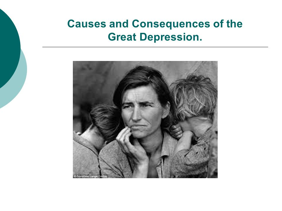 Causes and Consequences of the Great Depression.