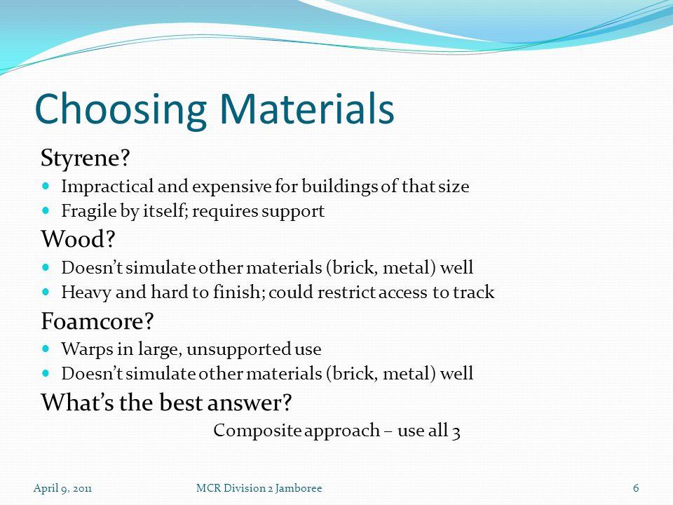 Choosing Materials April 9, 2011MCR Division 2 Jamboree6 Styrene.