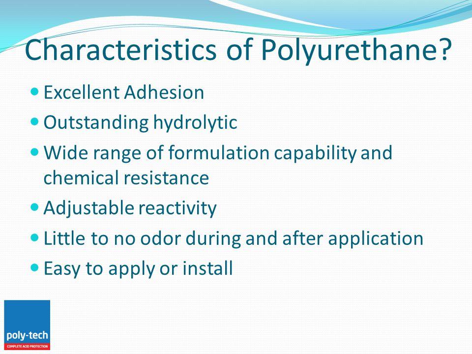 Characteristics of Polyurethane.