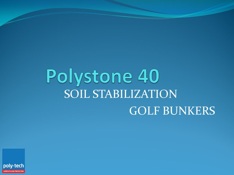 SOIL STABILIZATION GOLF BUNKERS