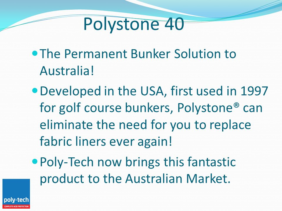 Polystone 40 The Permanent Bunker Solution to Australia.