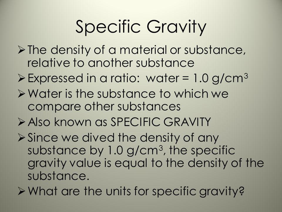 Density Table SINK or FLOAT In Water? (D = 1.0 g/mL) Float Sink Float (alcohol) (fuel)