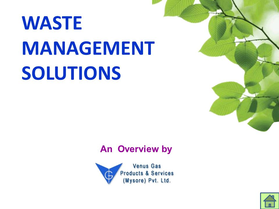 WASTE MANAGEMENT SOLUTIONS An Overview by