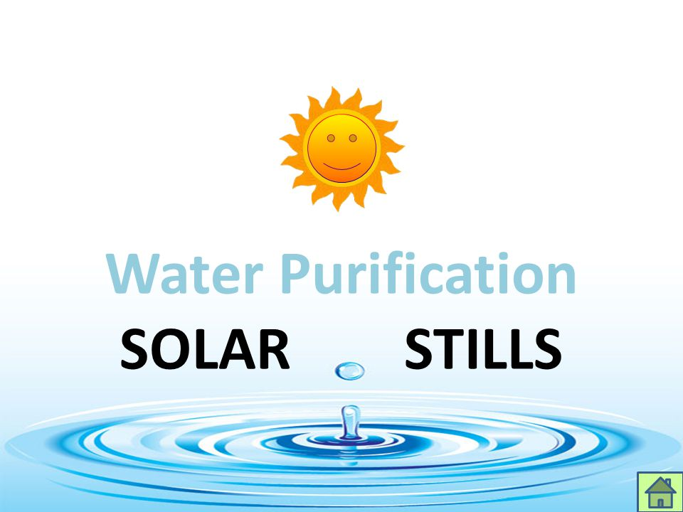 Water Purification SOLAR STILLS