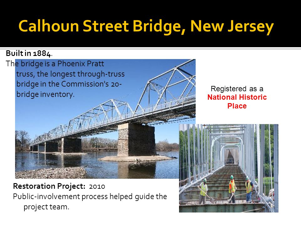 Calhoun Street Bridge, New Jersey Restoration Project: 2010 Public-involvement process helped guide the project team.