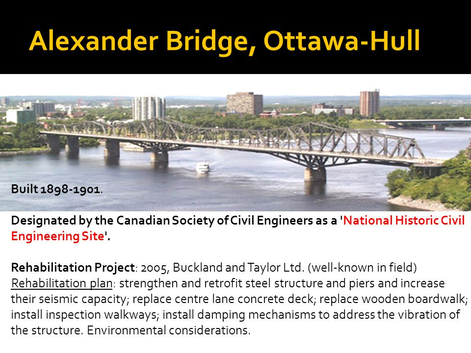 Alexander Bridge, Ottawa-Hull Built 1898-1901.