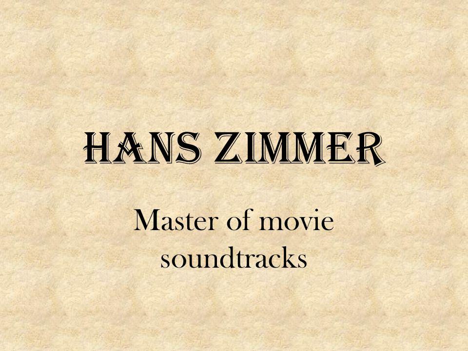 Hans Zimmer Master of movie soundtracks