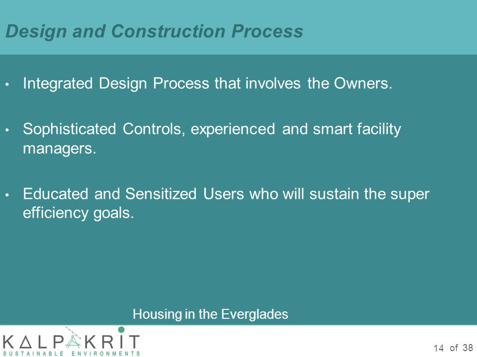 of 38 14 Design and Construction Process Housing in the Everglades Integrated Design Process that involves the Owners.