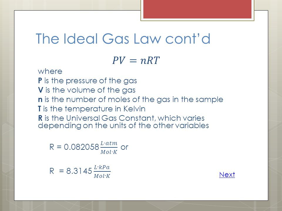 The Ideal Gas Law contd Next