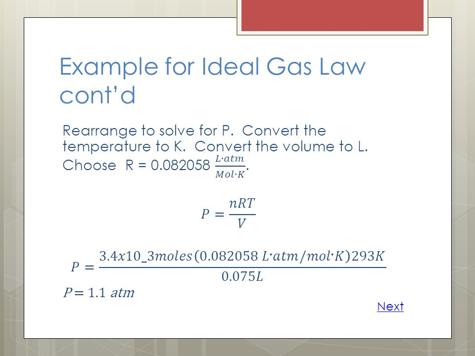 Example for Ideal Gas Law contd Next