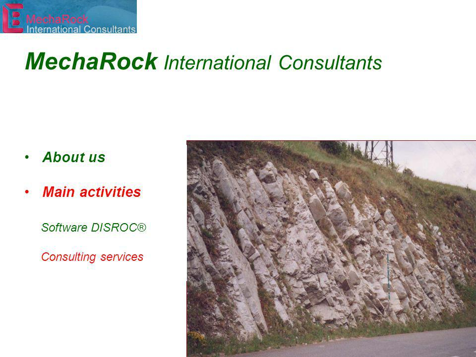 About us Main activities Software DISROC® Consulting services MechaRock International Consultants