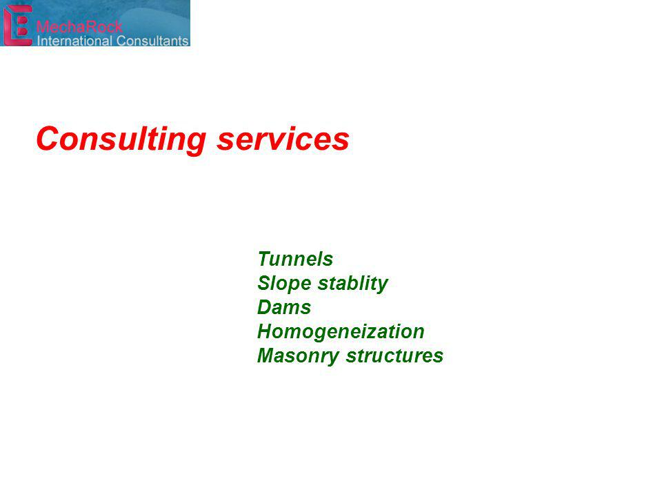 Tunnels Slope stablity Dams Homogeneization Masonry structures Consulting services