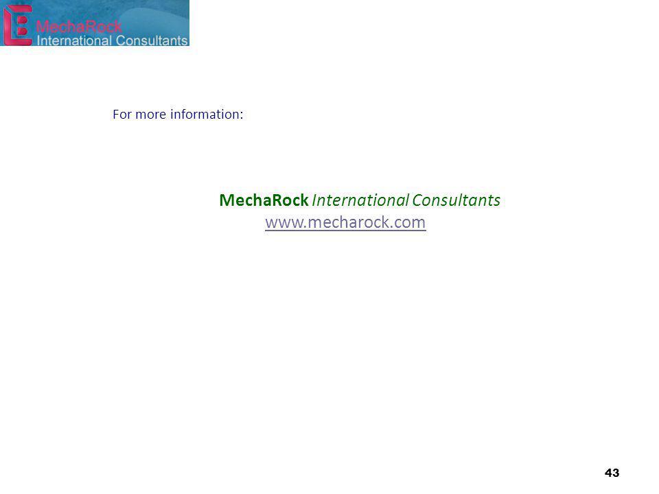 43 For more information: MechaRock International Consultants www.mecharock.com