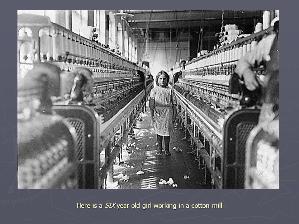 Here is a SIX year old girl working in a cotton mill