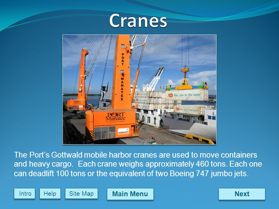 Next Main Menu Site Map Intro Help The Ports Gottwald mobile harbor cranes are used to move containers and heavy cargo.