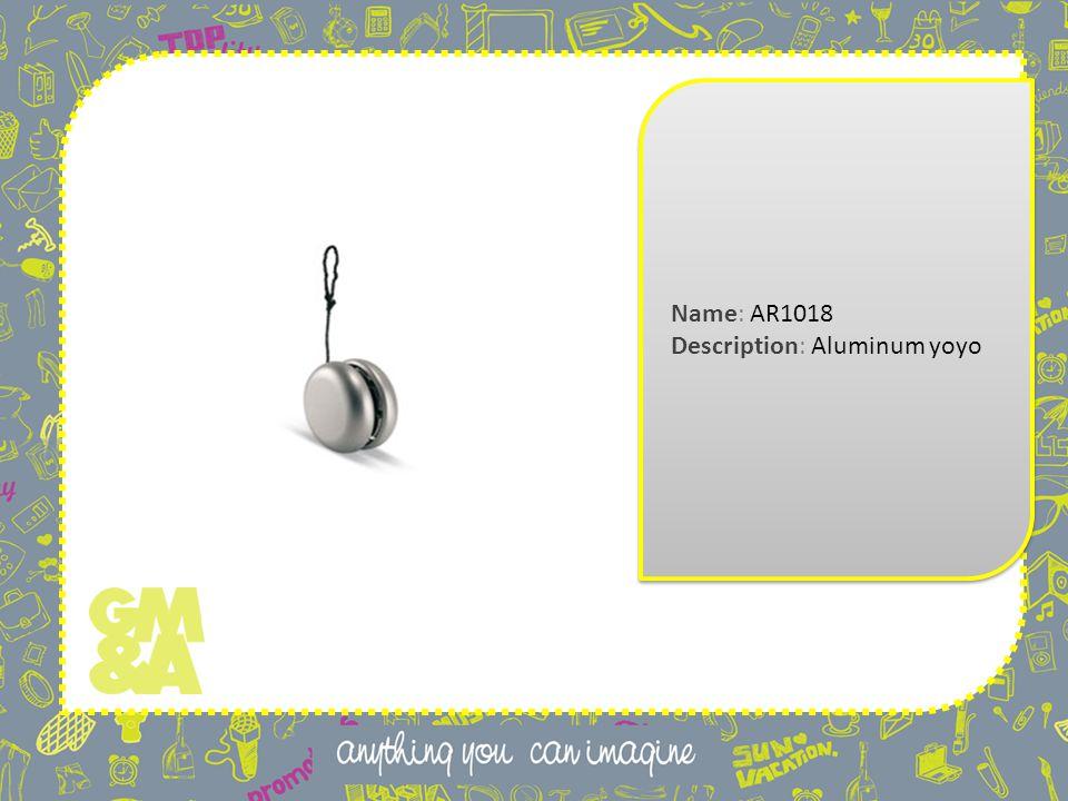 Name: AR1018 Description: Aluminum yoyo Name: AR1018 Description: Aluminum yoyo