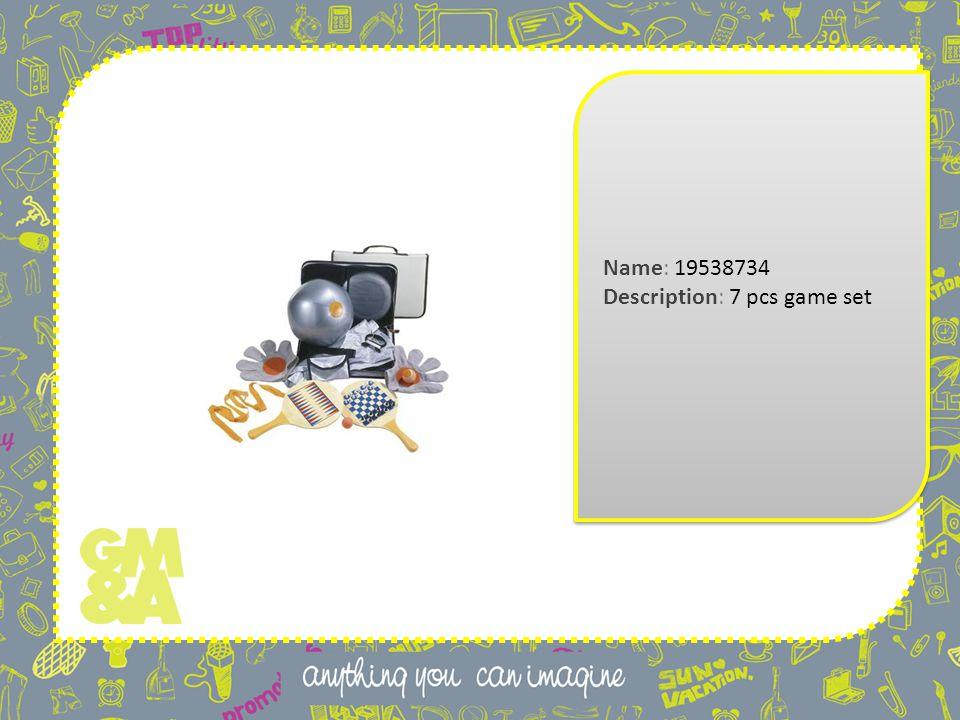 Name: 19538734 Description: 7 pcs game set Name: 19538734 Description: 7 pcs game set