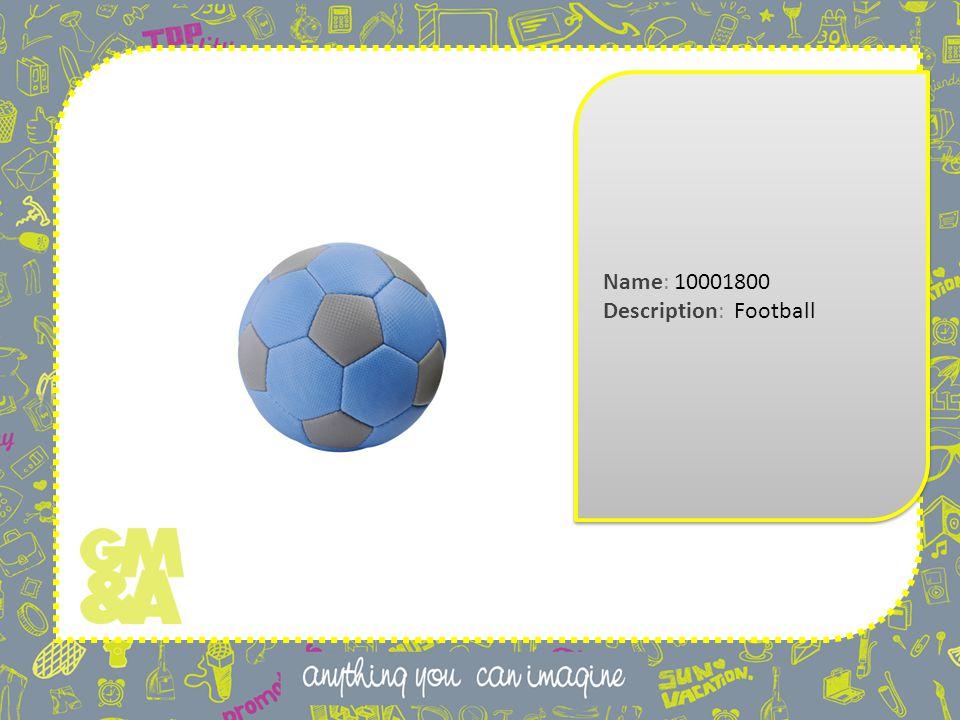 Name: 10001800 Description: Football Name: 10001800 Description: Football