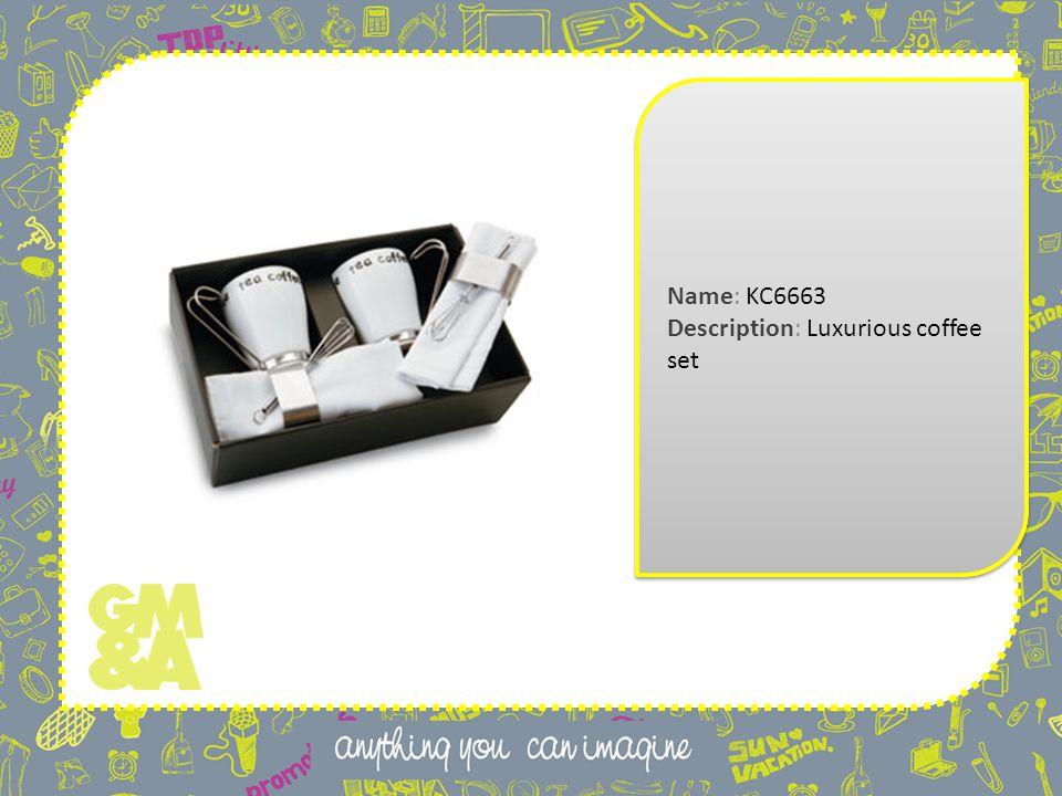 Name: KC6663 Description: Luxurious coffee set Name: KC6663 Description: Luxurious coffee set