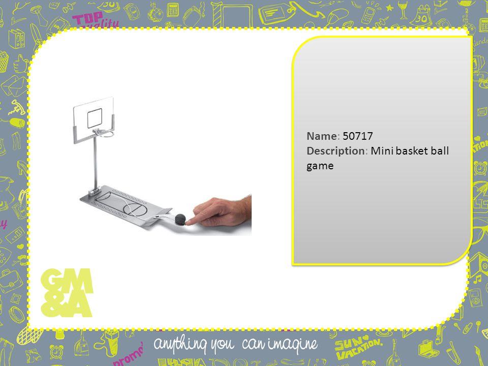 Name: 50717 Description: Mini basket ball game Name: 50717 Description: Mini basket ball game