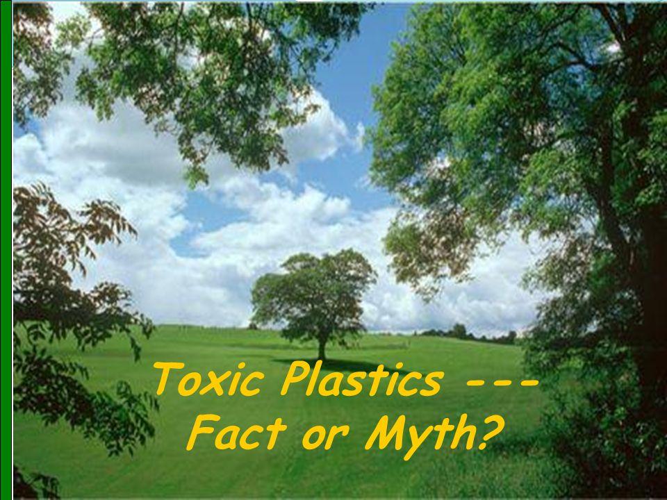www.manavata.org5 Toxic Plastics --- Fact or Myth