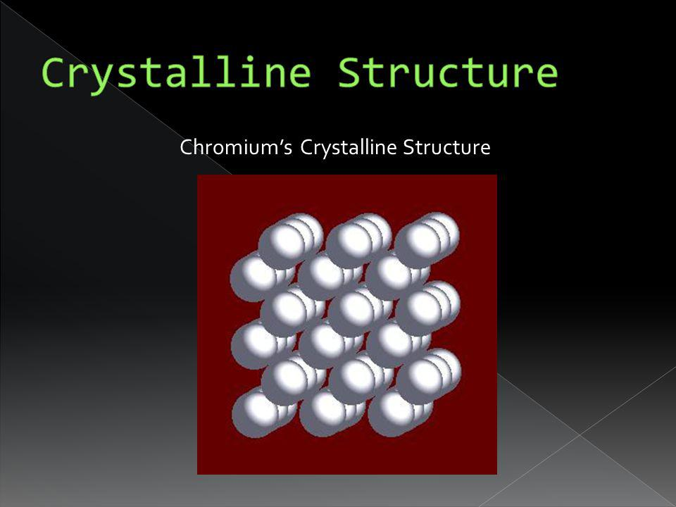 Chromiums Crystalline Structure