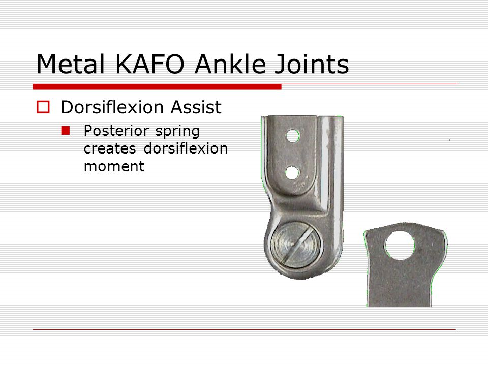 Metal KAFO Ankle Joints Dorsiflexion Assist Posterior spring creates dorsiflexion moment
