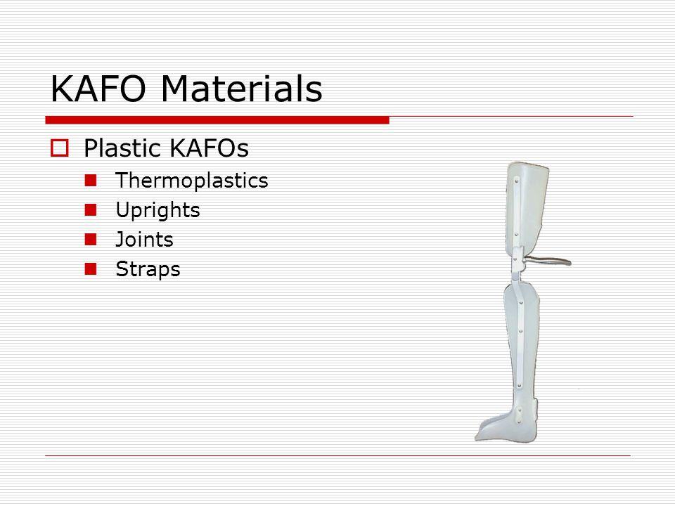 KAFO Uprights Aluminum Lightweight Stainless Steel Heavier but stronger