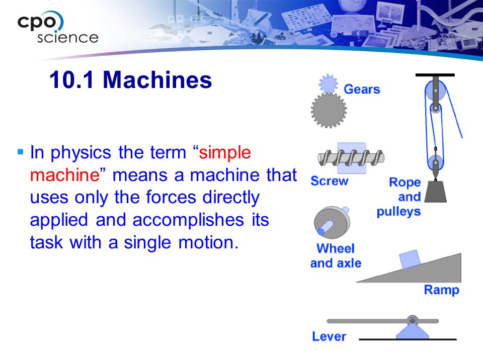 10.3 Forms of Energy Mechanical energy is the energy possessed by an object due to its motion or its position.