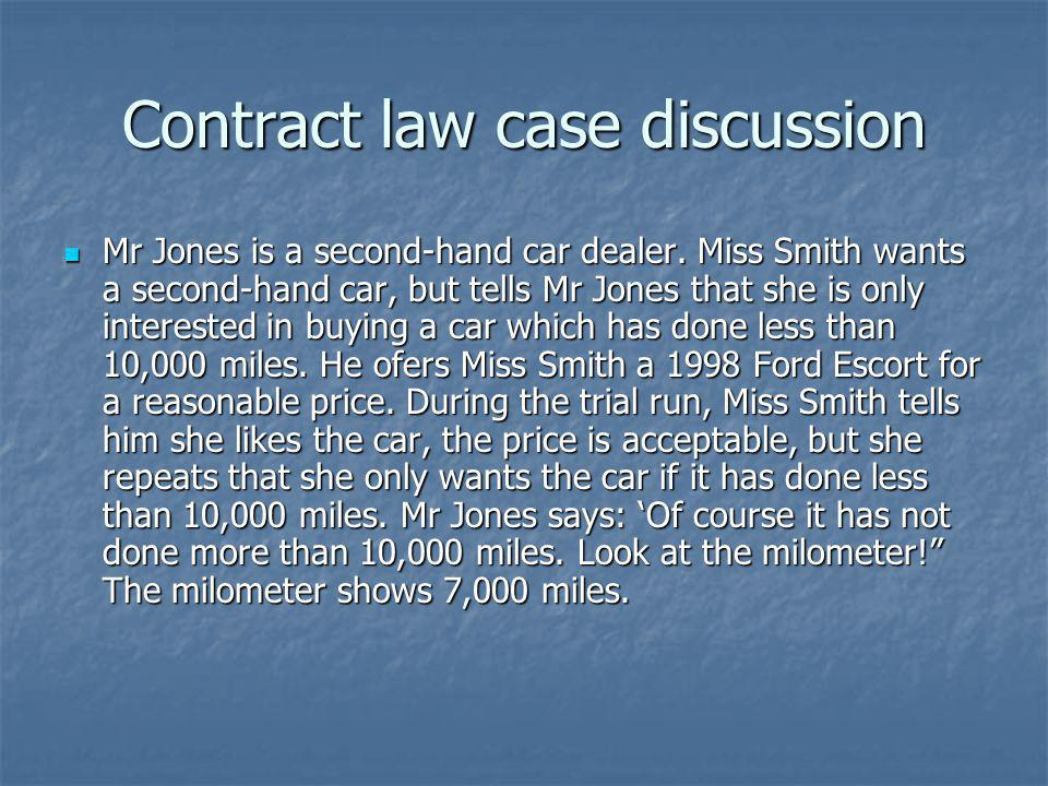 Contract law case discussion Mr Jones is a second-hand car dealer.