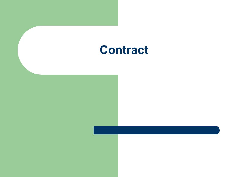 The object of the contract The object of a contract must be approved of by the law - f.e.