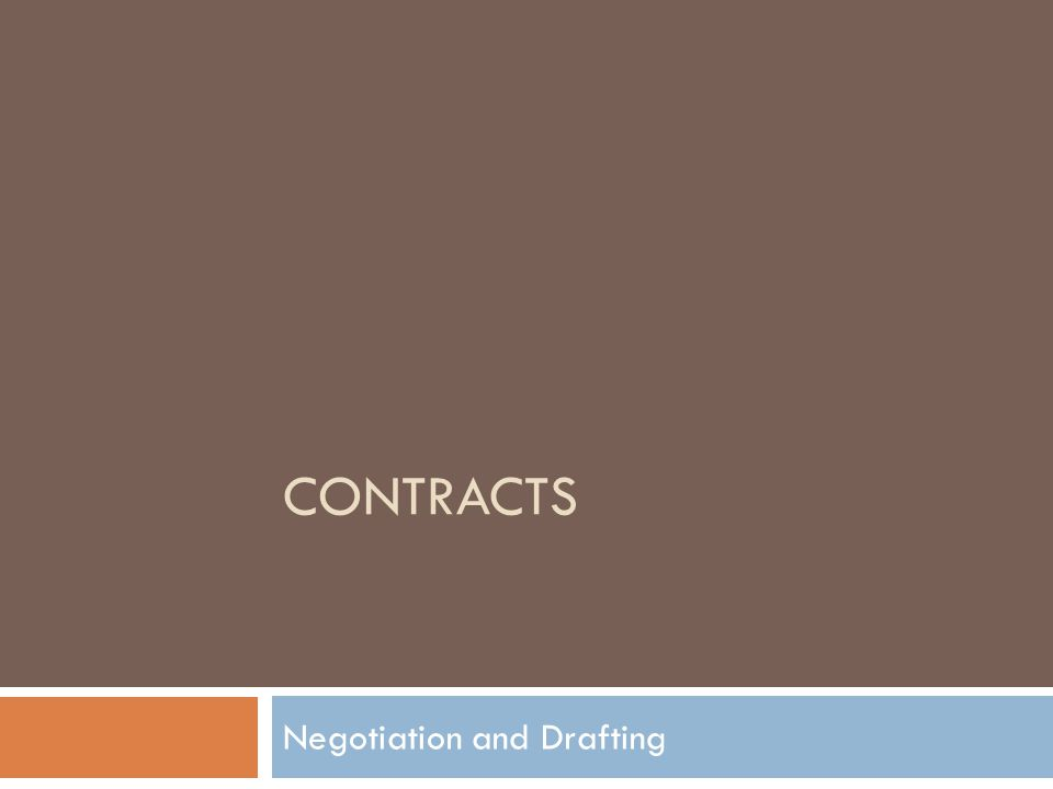 CONTRACTS Negotiation and Drafting